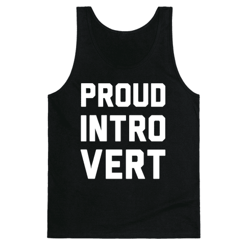 Proud Introvert Tank Top