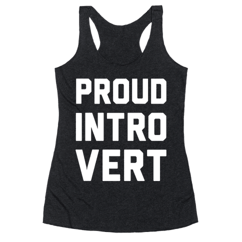 Proud Introvert Racerback Tank Top