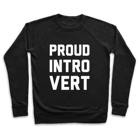 Proud Introvert Pullover