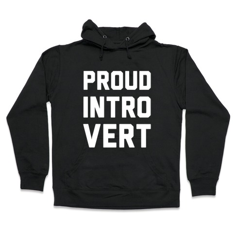 Proud Introvert Hooded Sweatshirt