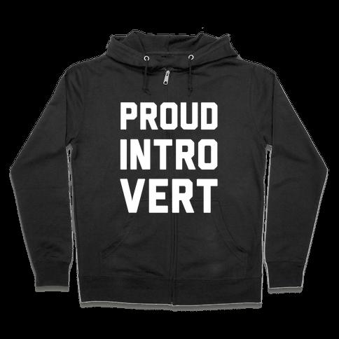 Proud Introvert Zip Hoodie