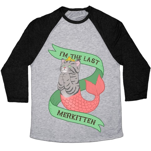 I'm the Last Merkitten Baseball Tee