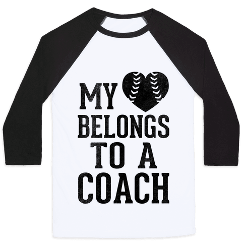 My Heart Belongs To A Coach (Baseball Tee)