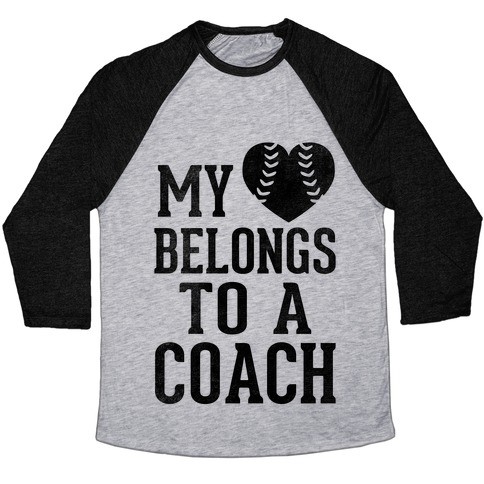 My Heart Belongs To A Coach (Baseball Tee) Baseball Tee