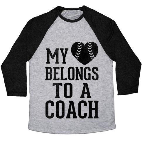My Heart Belongs To A Coach (Baseball Tee) Baseball Tee
