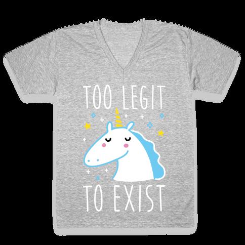 Too Legit To Exist Unicorn V-Neck Tee Shirt