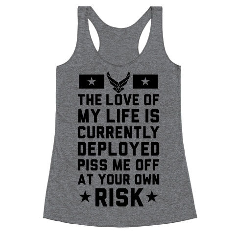 Piss Me Off At Your Own Risk (Air Force) Racerback Tank Top