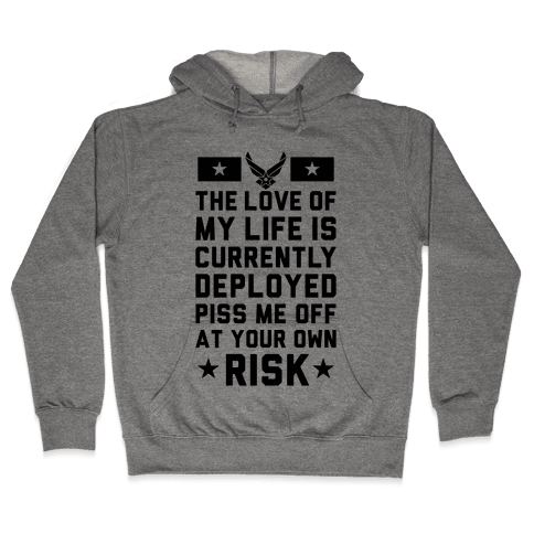 Piss Me Off At Your Own Risk (Air Force) Hooded Sweatshirt
