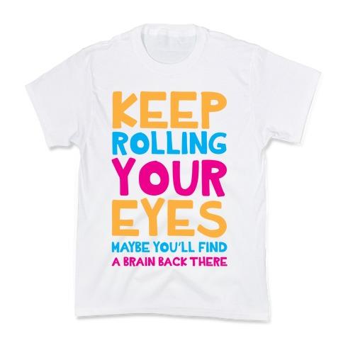 4b919768b Keep Rolling Your Eyes Kids T-Shirt