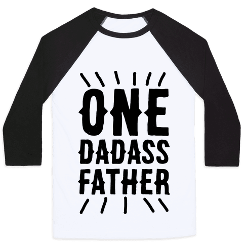 One Dadass Father Baseball Tee