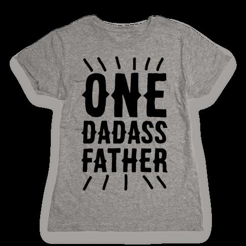 One Dadass Father Womens T-Shirt