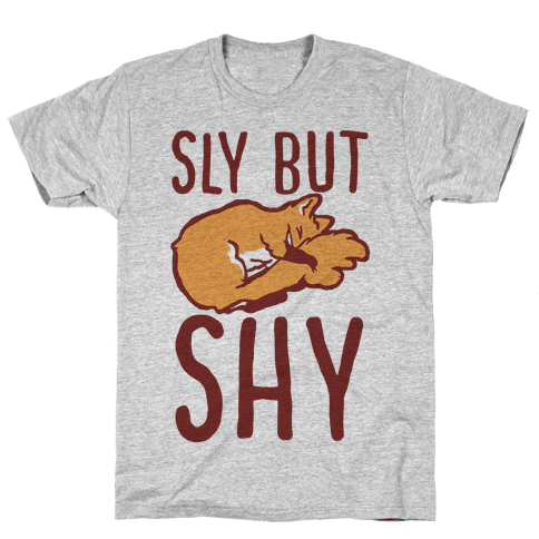 Sly But Shy  Mens T-Shirt