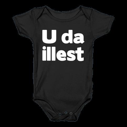 U Da Illest Baby Onesy