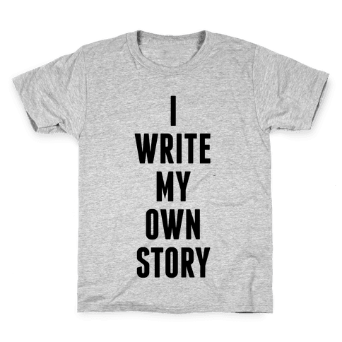 I Write My Own Story Kids T-Shirt