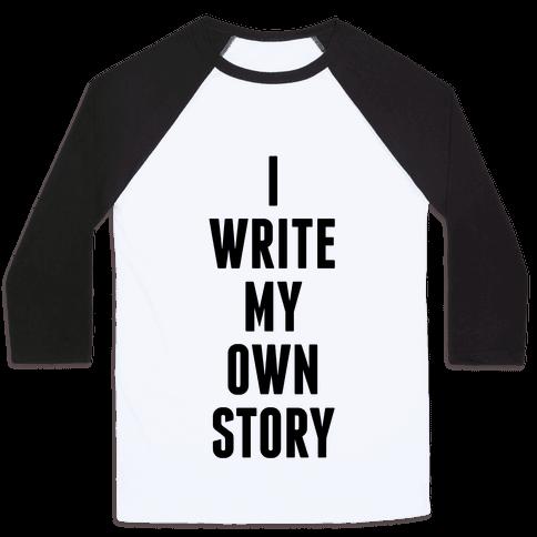 I Write My Own Story Baseball Tee