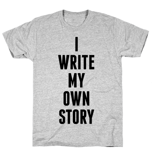 I Write My Own Story Mens T-Shirt