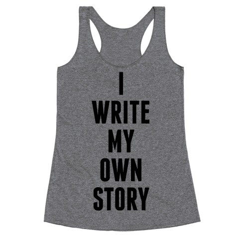 I Write My Own Story Racerback Tank Top