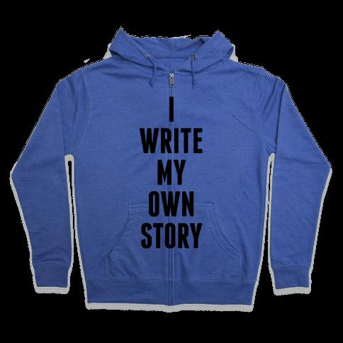 I Write My Own Story Zip Hoodie