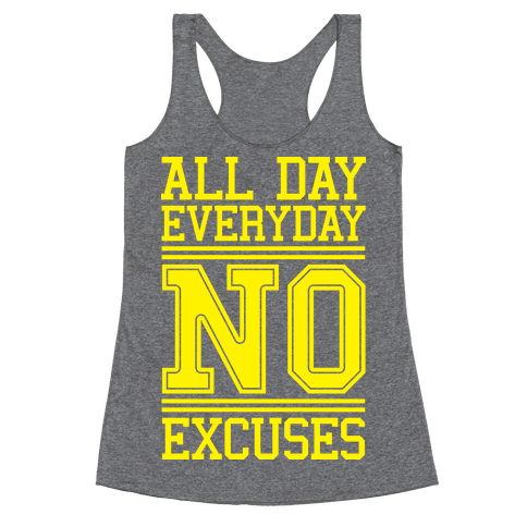 All Day Everyday NO Excuses Racerback Tank Top