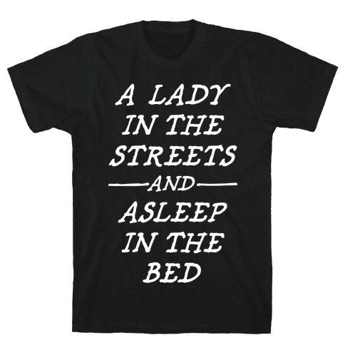 A Lady In The Streets Mens T-Shirt