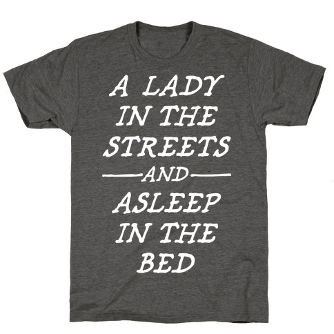 A Lady In The Streets T-Shirt