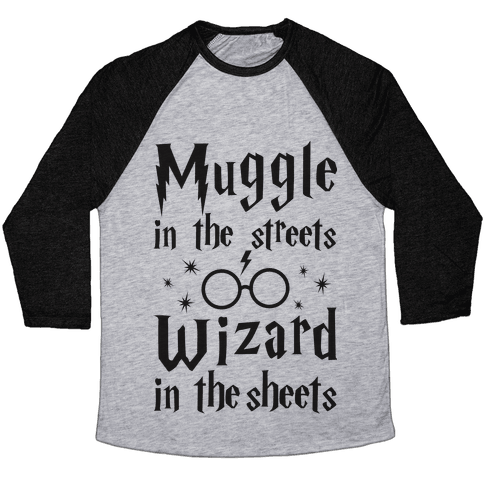 Muggle In The Streets Wizard In The Streets Baseball Tee