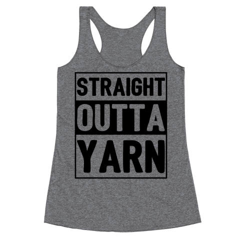 Straight Outta Yarn Racerback Tank Top