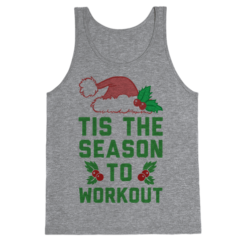 Tis The Season To Workout Tank Top