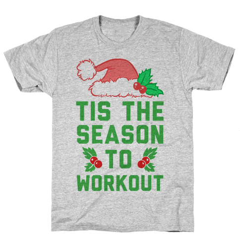 Tis The Season To Workout Mens T-Shirt