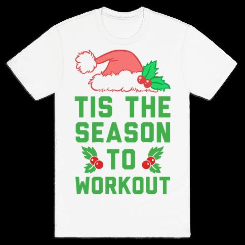 Tis The Season To Workout Mens T-Shirt
