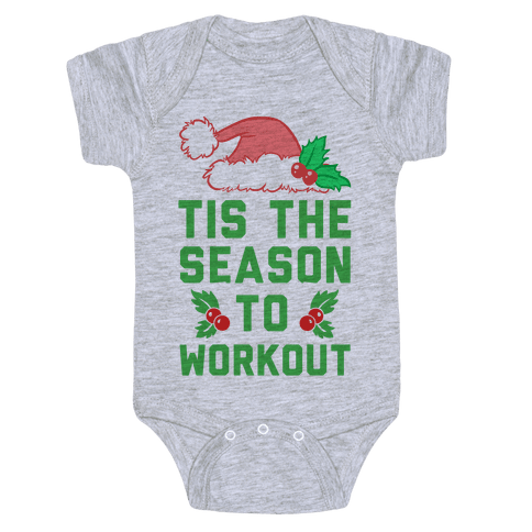 Tis The Season To Workout Baby Onesy