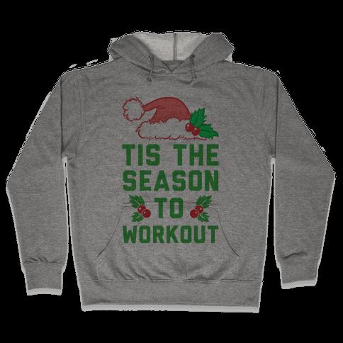 Tis The Season To Workout Hooded Sweatshirt
