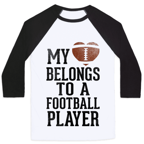 My Heart Belongs to a Football Player (Baseball Tee)