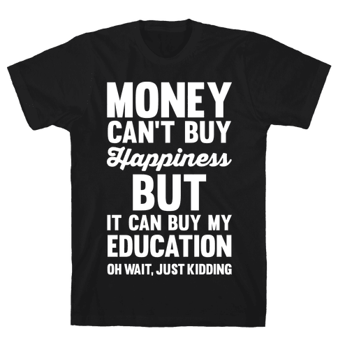 Money Can't Buy Mens T-Shirt