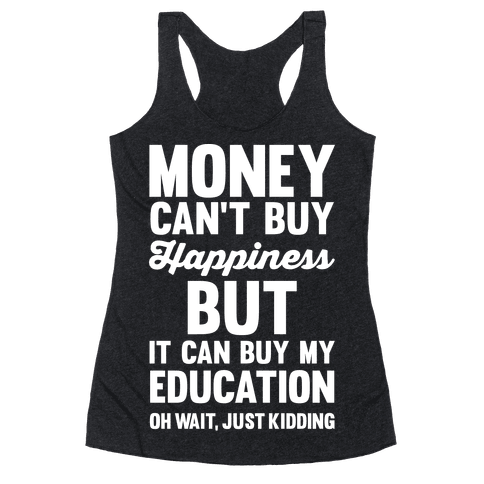 Money Can't Buy Racerback Tank Top