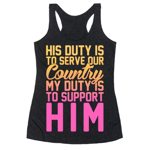 My Duty Is To Support Him Racerback Tank Top