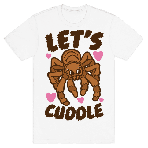 Let's Cuddle Tarantula Mens T-Shirt