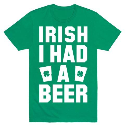 Irish I Had a Beer Mens T-Shirt