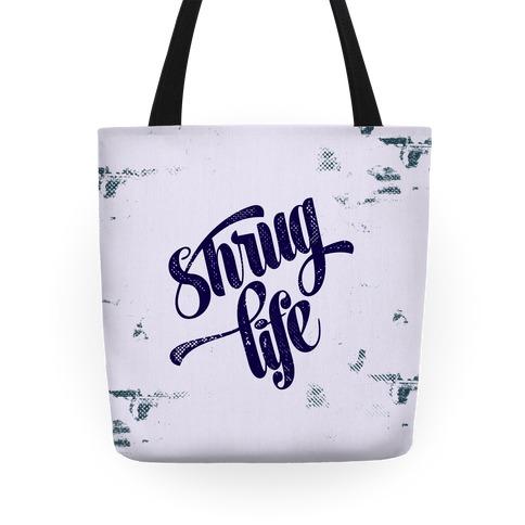 Shrug Life Tote