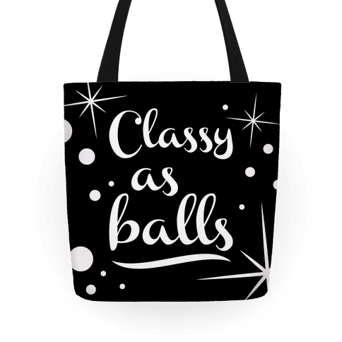 Classy As Balls Tote