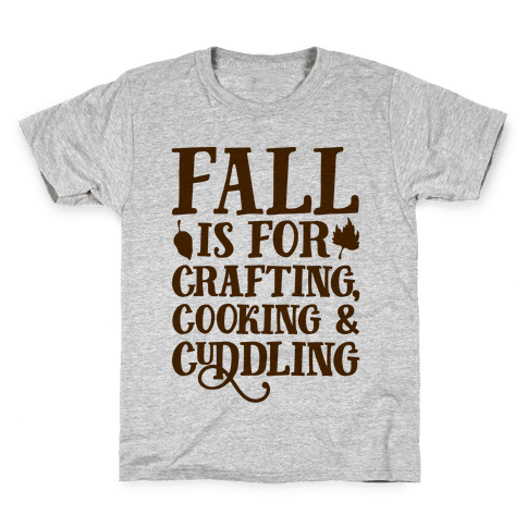 Fall Is For Crafting Cooking & Cuddling Kids T-Shirt