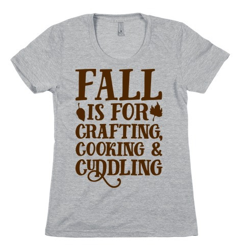 Fall Is For Crafting Cooking & Cuddling Womens T-Shirt