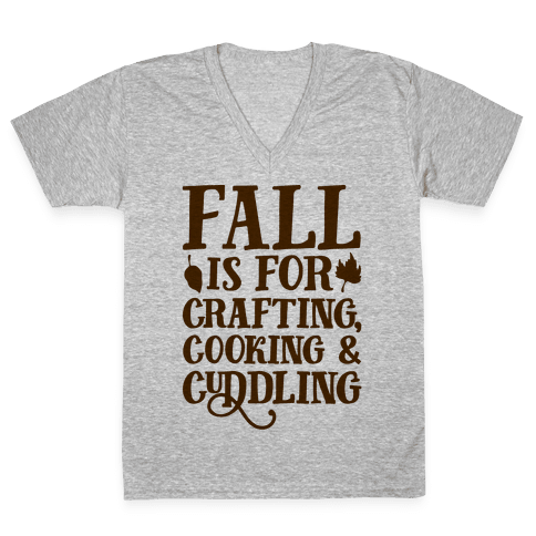 Fall Is For Crafting Cooking & Cuddling V-Neck Tee Shirt