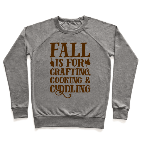 Fall Is For Crafting Cooking & Cuddling Pullover