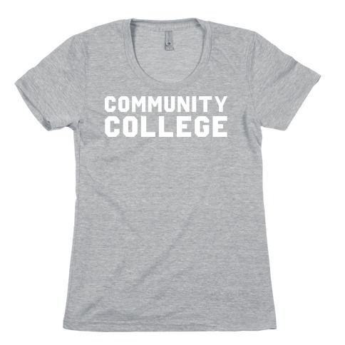 Community College Womens T-Shirt