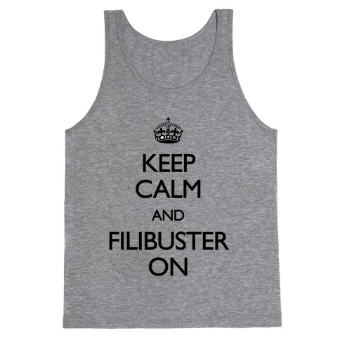 Keep Calm And Filibuster On Tank Top