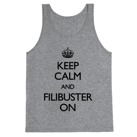 Keep Calm And Filibuster On