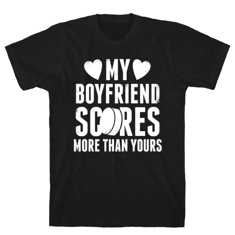 My Boyfriend Scores More Than Yours (Hockey) (White Ink) Mens T-Shirt