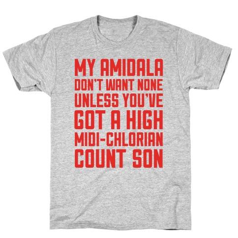 My Amidala Don't Want None Mens T-Shirt
