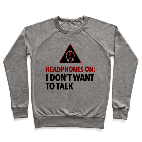 Headphones On Means I Don't Want to Talk Pullover